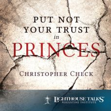 Put Not Your Trust in Princes Catholic Media by Christopher Check | Catholic Media of the Month Club October 2016 | faith raiser